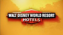 Disney Parks - Episode 8 - Disney Parks: Walt Disney World Resort Hotels