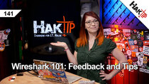 HakTip - Episode 141 - Wireshark 101: Feedback and Tips