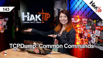 HakTip - Episode 143 - TCPDump: Common Commands