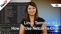 HakTip - Episode 82 - Linux Terminal 101: How to Use Netcat To Chat