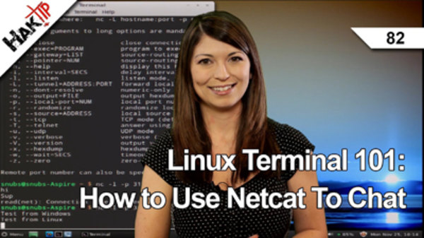 HakTip - S01E82 - Linux Terminal 101: How to Use Netcat To Chat