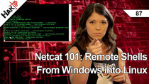 HakTip - Episode 87 - Netcat 101: Remote Shells From Windows into Linux