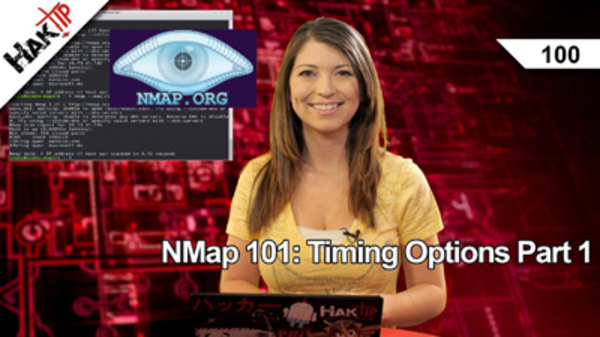 HakTip - S01E100 - NMap 101: Timing Options Part 1
