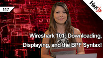 HakTip - Episode 117 - Wireshark 101: Downloading, Displaying, and the BPF Syntax!