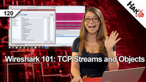 HakTip - Episode 120 - Wireshark 101: TCP Streams and Objects