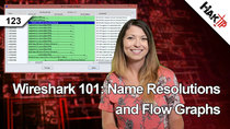 HakTip - Episode 123 - Wireshark 101: Name Resolutions and Flow Graphs