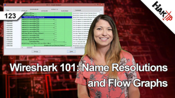 HakTip - S01E123 - Wireshark 101: Name Resolutions and Flow Graphs