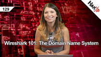 HakTip - Episode 129 - Wireshark 101: The Domain Name System