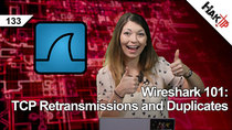 HakTip - Episode 133 - Wireshark 101: TCP Retransmissions and Duplicates