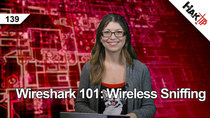 HakTip - Episode 139 - Wireshark 101: Wireless Sniffing