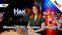 HakTip - Episode 140 - Wireshark 101: Wireless Sniffing Pt 2