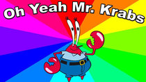 Behind The Meme - Episode 60 - Oh Yeah Mr. Krabs