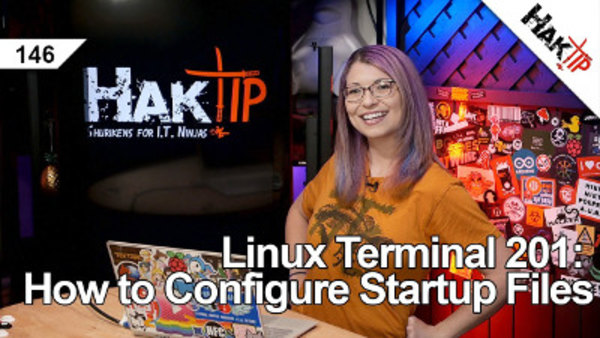 HakTip - S01E146 - Linux Terminal 201: How to Configure Startup Files