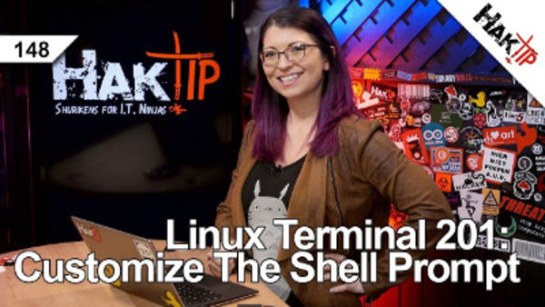 HakTip - S01E148 - Linux Terminal 201: Customize the Shell Prompt