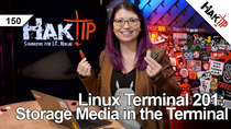 HakTip - Episode 150 - Linux Terminal 201: Working with storage media, ISO images