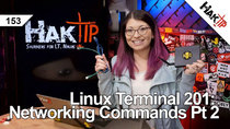 HakTip - Episode 153 - Linux Terminal 201: Networking Commands Pt 2