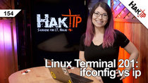 HakTip - Episode 154 - Linux Terminal 201: ifconfig vs ip