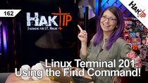 HakTip - Episode 162 - Linux Terminal 201: Using the Find Command pt 1