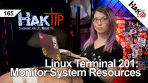 HakTip - Episode 165 - Linux Terminal 201: Monitor System Resources pt 2