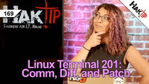 HakTip - Episode 169 - How to Use Comm, Diff, and Patch: Linux Terminal 201