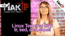 HakTip - Episode 170 - How to Use tr, sed, and aspell: Linux Terminal 201