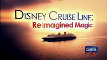 Disney Parks - Episode 7 - Disney Cruise Line: Reimagined Magic