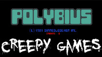 Creepy Games - Episode 2 - Polybius