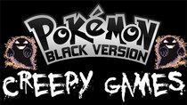 Creepy Games - Episode 1 - Pokémon Black Version