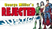 Rejected Movie Ideas - Episode 1 - George Miller's Justice League