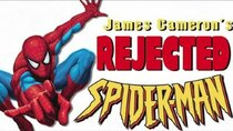 Rejected Movie Ideas - Episode 2 - James Cameron's Spider-Man