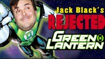 Rejected Movie Ideas - Episode 4 - Jack Black's Green Lantern
