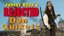 Rejected Movie Ideas - Episode 5 - Johnny Depp's Rejected Don Quixote Movie
