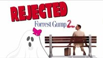Rejected Movie Ideas - Episode 11 - Forrest Gump 2