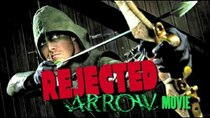 Rejected Movie Ideas - Episode 14 - Green Arrow Super Max