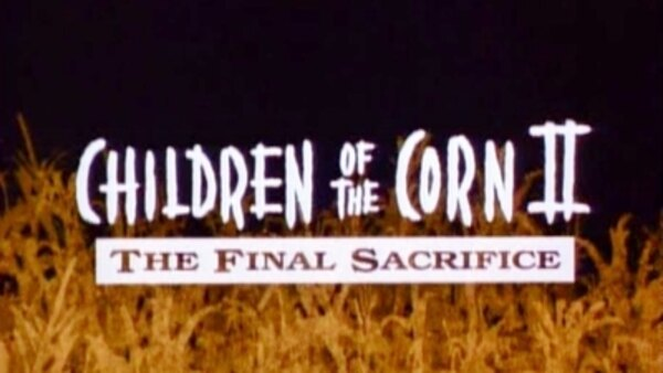 MonsterVision - S2000E25 - Children of the Corn II: The Final Sacrifice (1992)