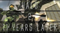 ...Years Later - Episode 2 - Halo 2...11 Years Later