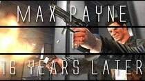 ...Years Later - Episode 1 - Max Payne...16 Years Later