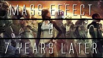 ...Years Later - Episode 2 - Mass Effect 2...7 Years Later