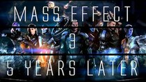 ...Years Later - Episode 3 - Mass Effect 3...5 Years Later