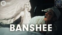 Monstrum - Episode 13 - Banshee: Ireland's Screaming Harbinger of Death