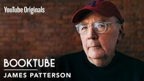 BookTube - Episode 4 - Why James Patterson used to hate books, and what changed his...
