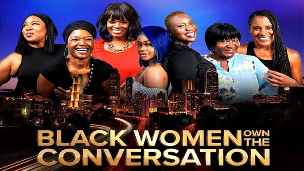 Black Women OWN the Conversation - S01E02 - Motherhood