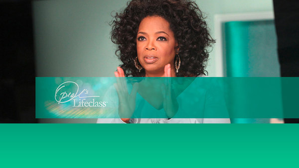 Oprah's Lifeclass - S05E05 - Transform Your Life