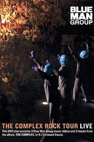 Blue Man Group: The Complex Rock Tour Live
