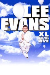 Lee Evans: XL Tour Live 2005