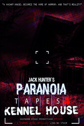 Paranoia Tapes 4: Kennel House