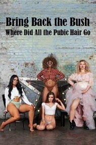 Bring Back the Bush: Where Did All the Pubic Hair Go?