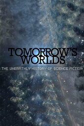 Tomorrow's Worlds: The Unearthly History of Science Fiction