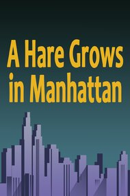 A Hare Grows in Manhattan