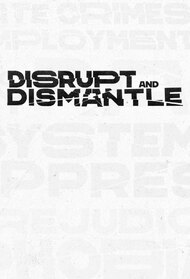 Disrupt and Dismantle